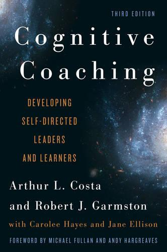 Cognitive Coaching: Developing Self-Directed Leaders and Learners - Christopher-Gordon New Editions (Hardback)