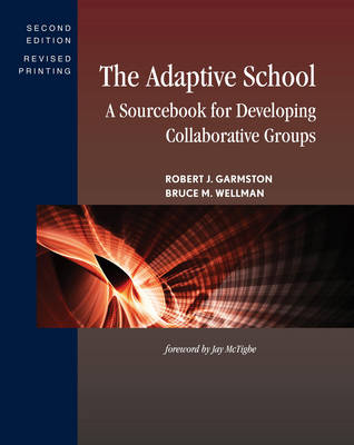 The Adaptive School: A Sourcebook for Developing Collaborative Groups - Adaptive School (Hardback)