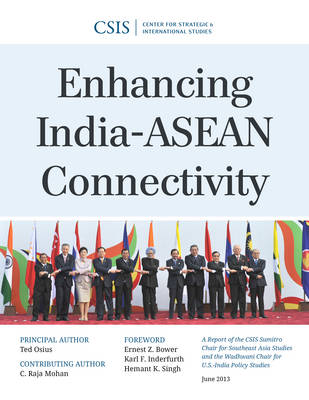 Enhancing India-ASEAN Connectivity - CSIS Reports (Paperback)