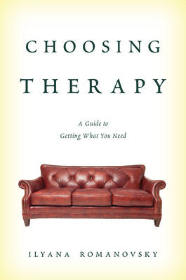 Choosing Therapy: A Guide to Getting What You Need (Hardback)