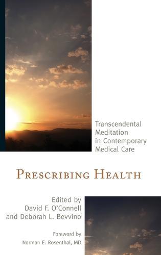 Prescribing Health: Transcendental Meditation in Contemporary Medical Care (Hardback)