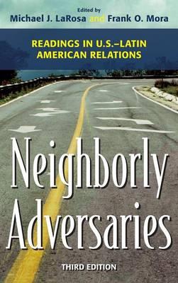 Neighborly Adversaries: Readings in U.S.-Latin American Relations (Hardback)