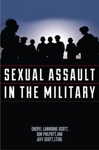 Sexual Assault in the Military: A Guide for Victims and Families - Military Life (Hardback)
