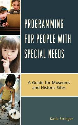 Programming for People with Special Needs: A Guide for Museums and Historic Sites - American Association for State & Local History (Hardback)