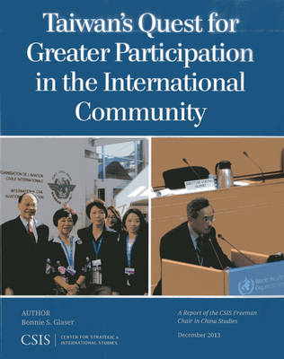 Taiwan's Quest for Greater Participation in the International Community - CSIS Reports (Paperback)