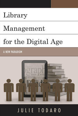 Library Management for the Digital Age: A New Paradigm (Paperback)