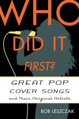 Who Did It First?: Great Pop Cover Songs and Their Original Artists - Who Did It First? (Hardback)