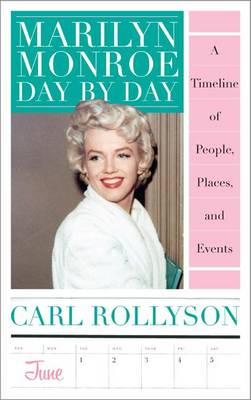 Marilyn Monroe Day by Day: A Timeline of People, Places, and Events (Hardback)