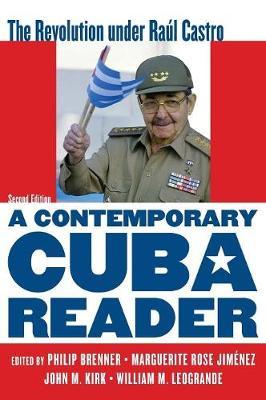A Contemporary Cuba Reader: The Revolution under Raul Castro (Hardback)