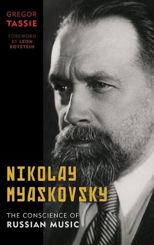 Nikolay Myaskovsky: The Conscience of Russian Music (Hardback)
