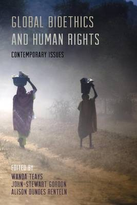 Global Bioethics and Human Rights: Contemporary Issues (Paperback)