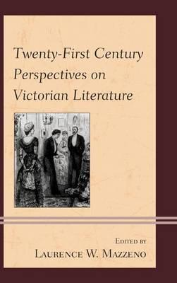 Twenty-First Century Perspectives on Victorian Literature (Hardback)