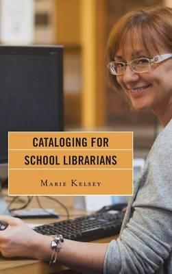 Cataloging for School Librarians (Hardback)