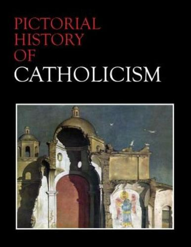 Pictorial History of Catholicism (Paperback)