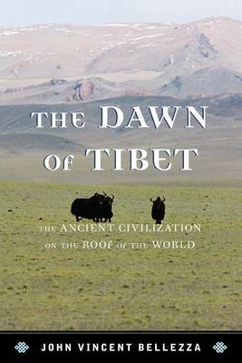 The Dawn of Tibet: The Ancient Civilization on the Roof of the World (Hardback)