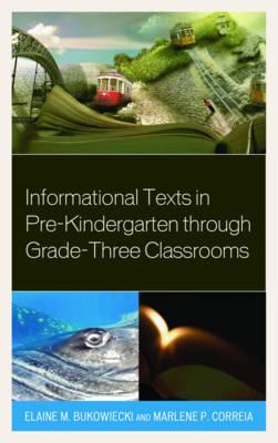 Informational Texts in Pre-Kindergarten through Grade-Three Classrooms (Hardback)