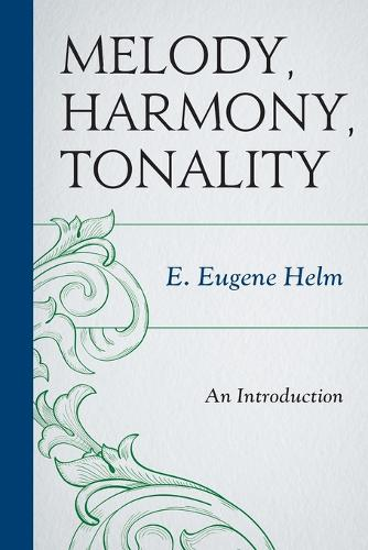 Melody, Harmony, Tonality: An Introduction (Paperback)