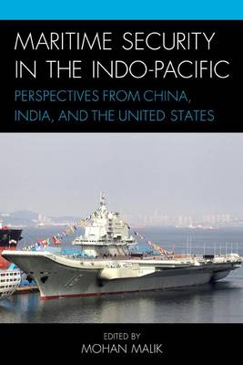 Maritime Security in the Indo-Pacific: Perspectives from China, India, and the United States (Hardback)