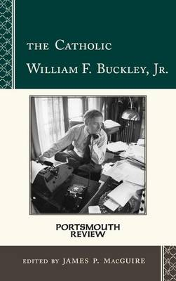 The Catholic William F. Buckley, Jr.: Portsmouth Review - Portsmouth Review 4 (Hardback)