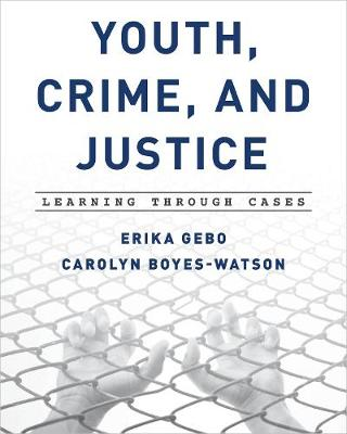 Youth, Crime, and Justice: Learning through Cases - Learning through Cases (Paperback)