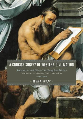 A Concise Survey of Western Civilization: Supremacies and Diversities throughout History - A Concise Survey of Western Civilization (Paperback)