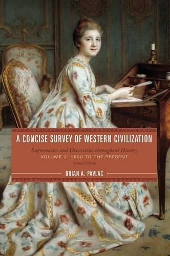 A Concise Survey of Western Civilization: Supremacies and Diversities throughout History - A Concise Survey of Western Civilization (Hardback)