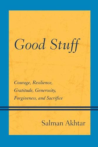 Good Stuff: Courage, Resilience, Gratitude, Generosity, Forgiveness, and Sacrifice (Paperback)