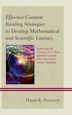 Effective Content Reading Strategies to Develop Mathematical and Scientific Literacy: Supporting the Common Core State Standards and the Next Generation Science Standards (Hardback)