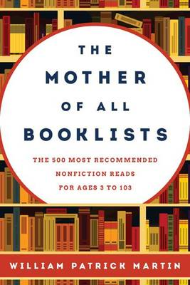 The Mother of All Booklists: The 500 Most Recommended Nonfiction Reads for Ages 3 to 103 (Hardback)