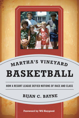 Martha's Vineyard Basketball: How a Resort League Defied Notions of Race and Class (Paperback)