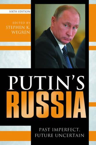 Putin's Russia: Past Imperfect, Future Uncertain (Paperback)