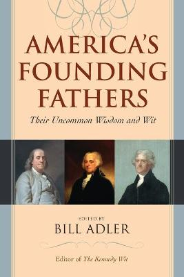 America's Founding Fathers: Their Uncommon Wisdom and Wit (Paperback)