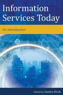 Information Services Today: An Introduction (Hardback)
