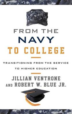 From the Navy to College: Transitioning from the Service to Higher Education (Hardback)