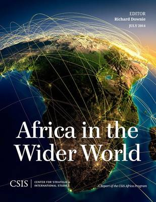 Africa in the Wider World - CSIS Reports (Paperback)