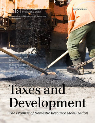 Taxes and Development: The Promise of Domestic Resource Mobilization - CSIS Reports (Paperback)