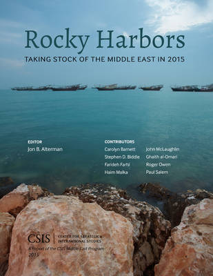 Rocky Harbors: Taking Stock of the Middle East in 2015 - CSIS Reports (Paperback)