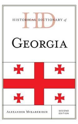 Historical Dictionary of Georgia - Historical Dictionaries of Europe (Hardback)