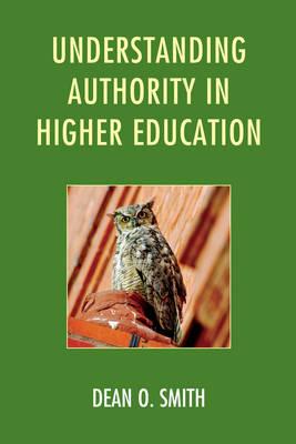 Understanding Authority in Higher Education (Hardback)