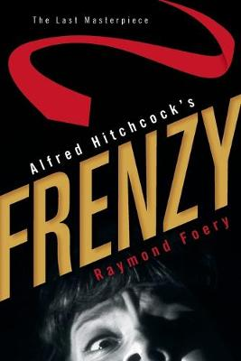 Alfred Hitchcock's Frenzy: The Last Masterpiece (Paperback)