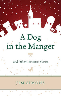 A Dog in the Manger and Other Christmas Stories (Hardback)