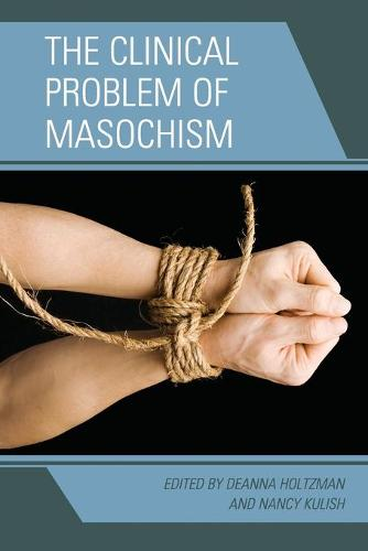 The Clinical Problem of Masochism (Paperback)