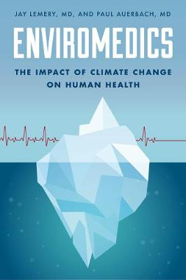 Enviromedics: The Impact of Climate Change on Human Health (Hardback)