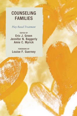 Counseling Families: Play-Based Treatment (Hardback)