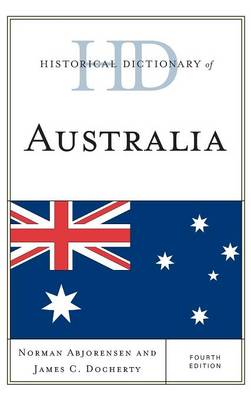 Historical Dictionary of Australia - Historical Dictionaries of Asia, Oceania and the Middle East (Hardback)