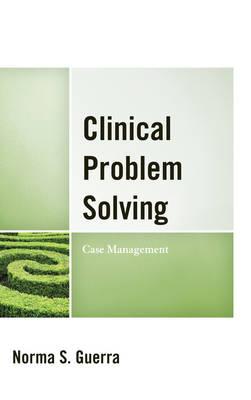 Clinical Problem Solving: Case Management (Hardback)