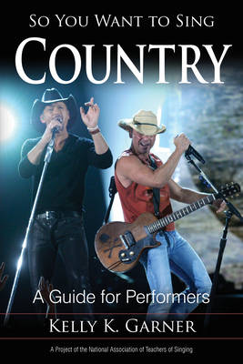 So You Want to Sing Country: A Guide for Performers - So You Want to Sing 4 (Paperback)