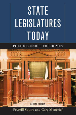 State Legislatures Today: Politics under the Domes (Paperback)