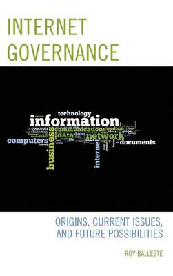 Internet Governance: Origins, Current Issues, and Future Possibilities (Hardback)