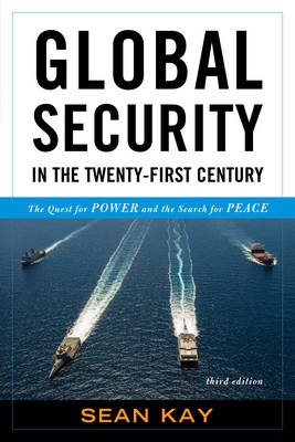 Global Security in the Twenty-First Century: The Quest for Power and the Search for Peace (Paperback)